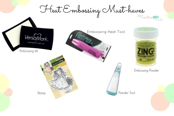 heat embossing must haves